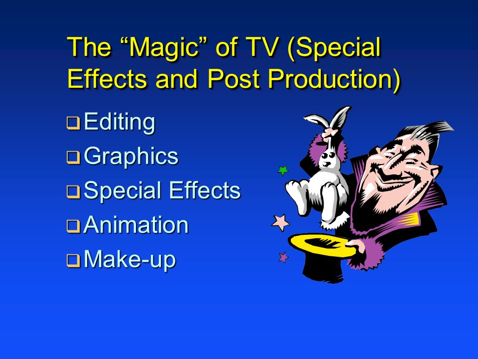 The Magic of TV (Special Effects and Post Production)