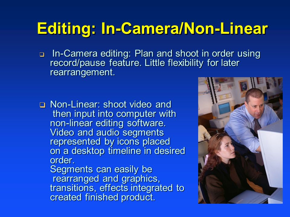 Editing: In-Camera/Non-Linear