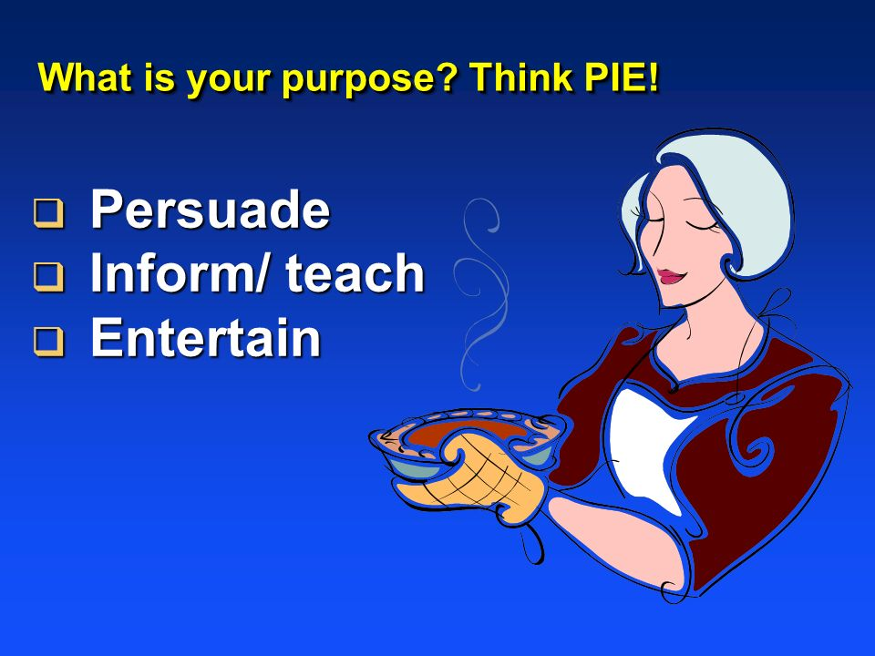 What is your purpose Think PIE!
