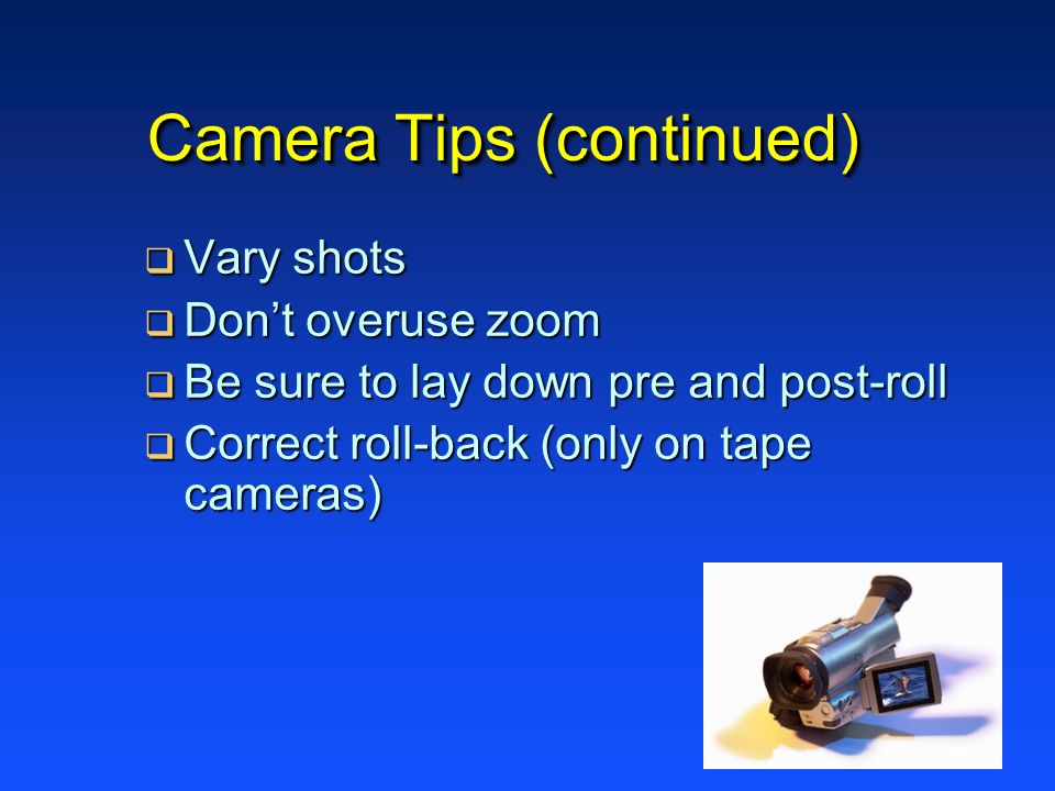 Camera Tips (continued)