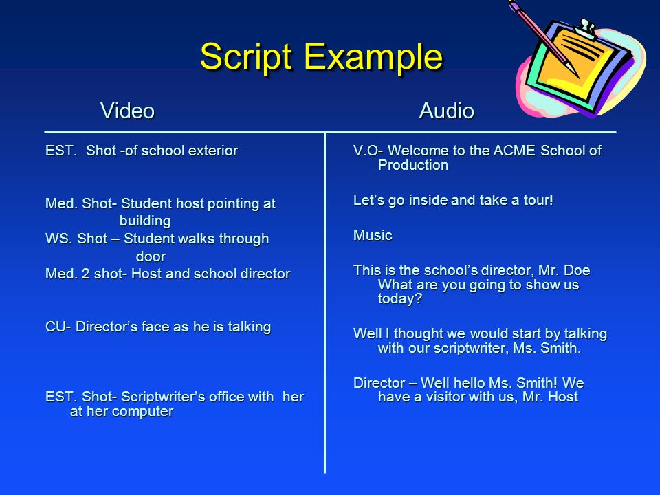 Script Example Video Audio EST. Shot -of school exterior
