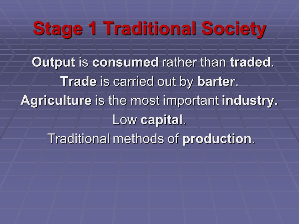 Stage 1 Traditional Society