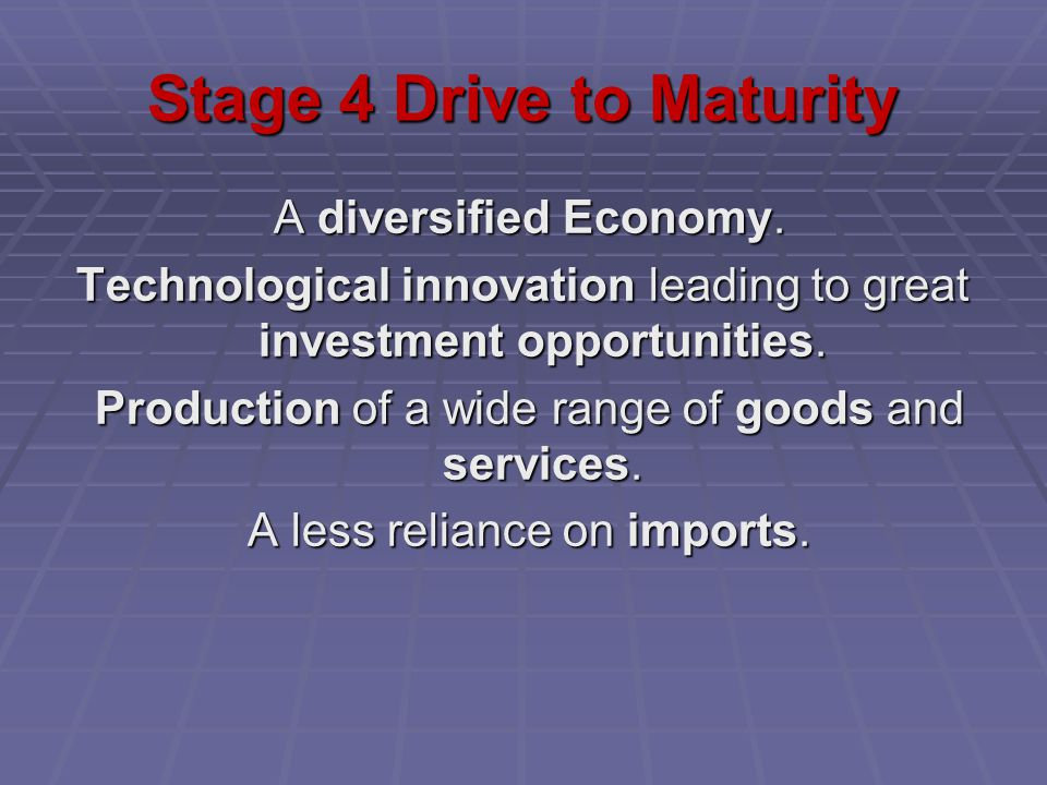 Stage 4 Drive to Maturity