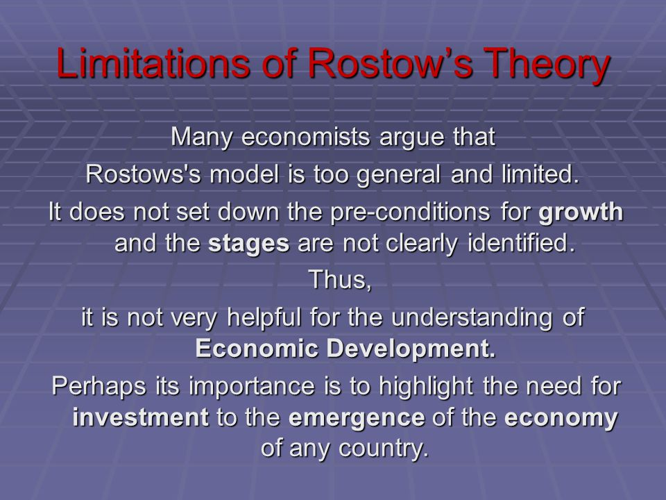 rostow s theory stages economic development developed Walt whitman rostow (1916–2003), in stages of economic growth (1960),  attempted a general theory of how economies industrialize his six-stage model  did.