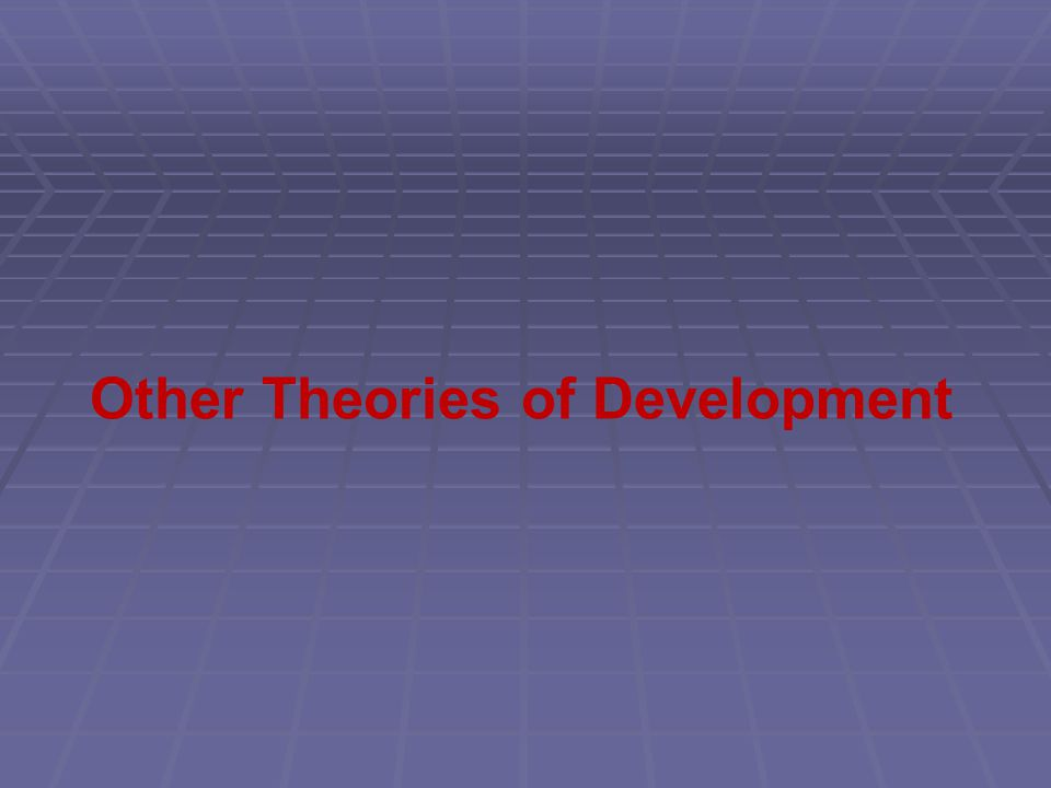 Other Theories of Development