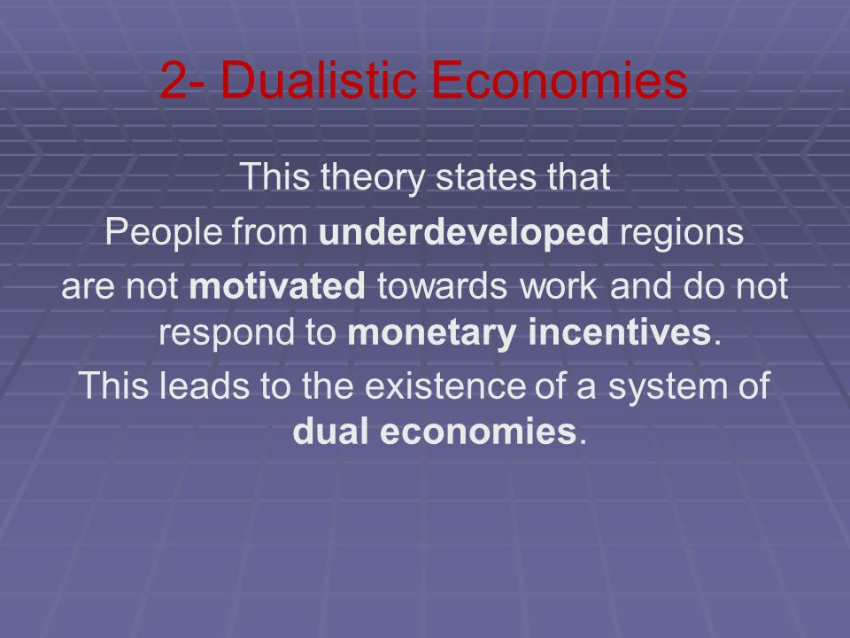 2- Dualistic Economies This theory states that