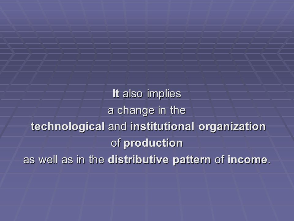technological and institutional organization of production