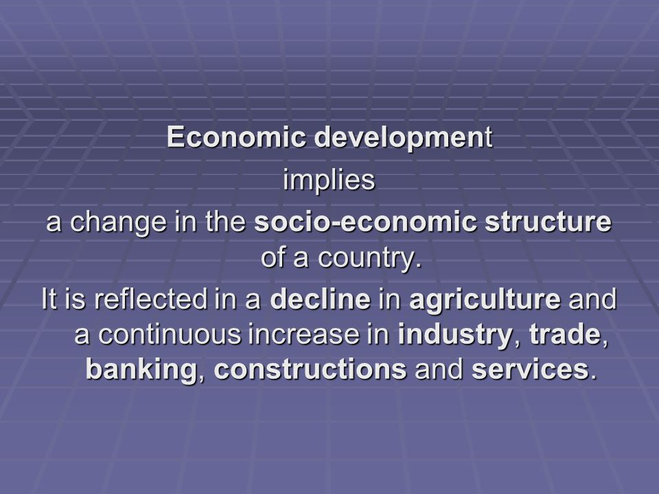 a change in the socio-economic structure of a country.