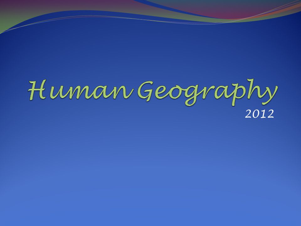 Human Geography 2012