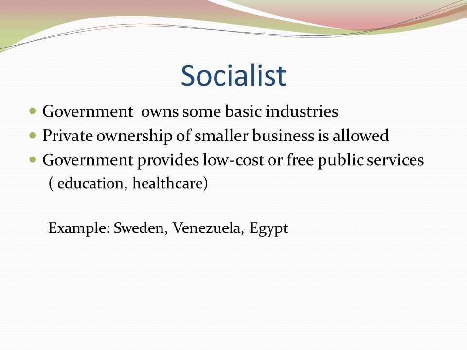 Socialist Government owns some basic industries