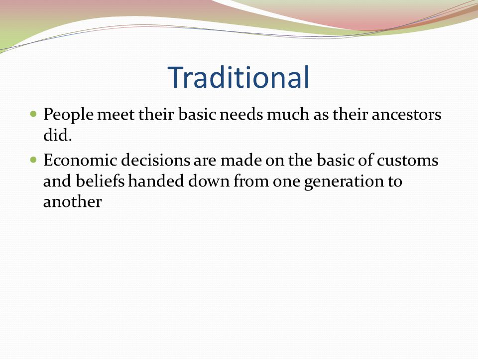 Traditional People meet their basic needs much as their ancestors did.