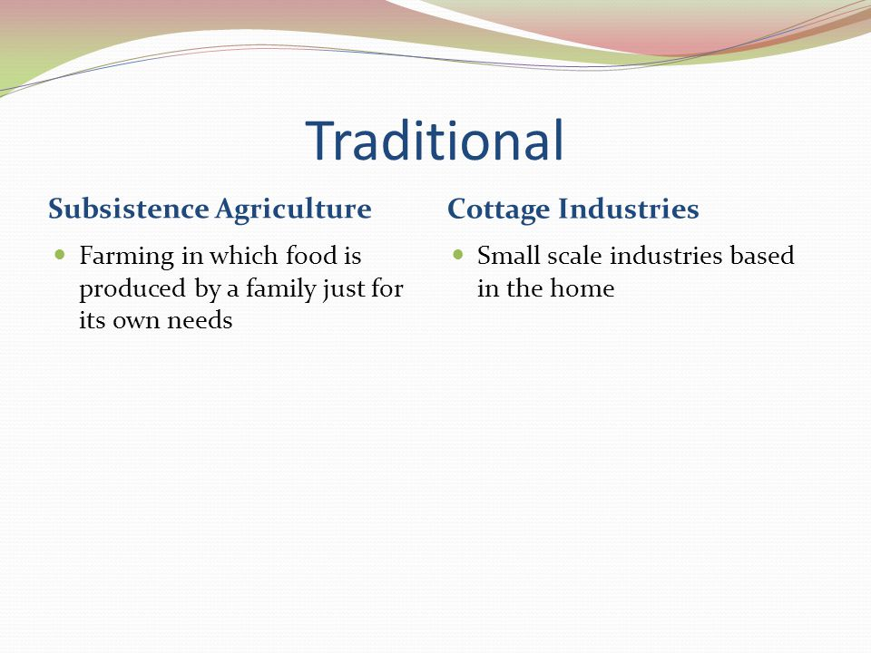 Traditional Subsistence Agriculture Cottage Industries