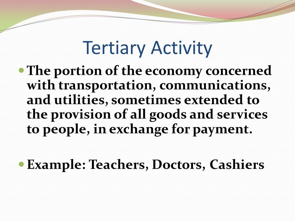 Tertiary Activity