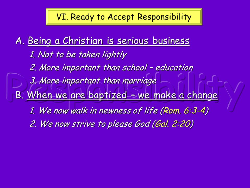VI. Ready to Accept Responsibility