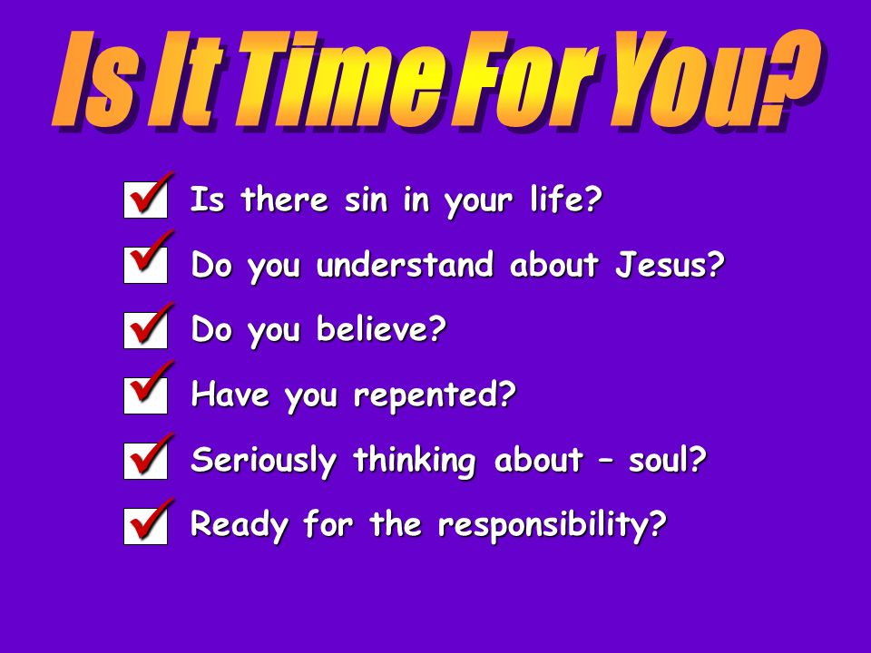 Is It Time For You Is there sin in your life