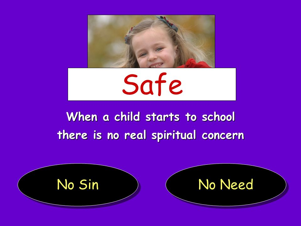When a child starts to school there is no real spiritual concern