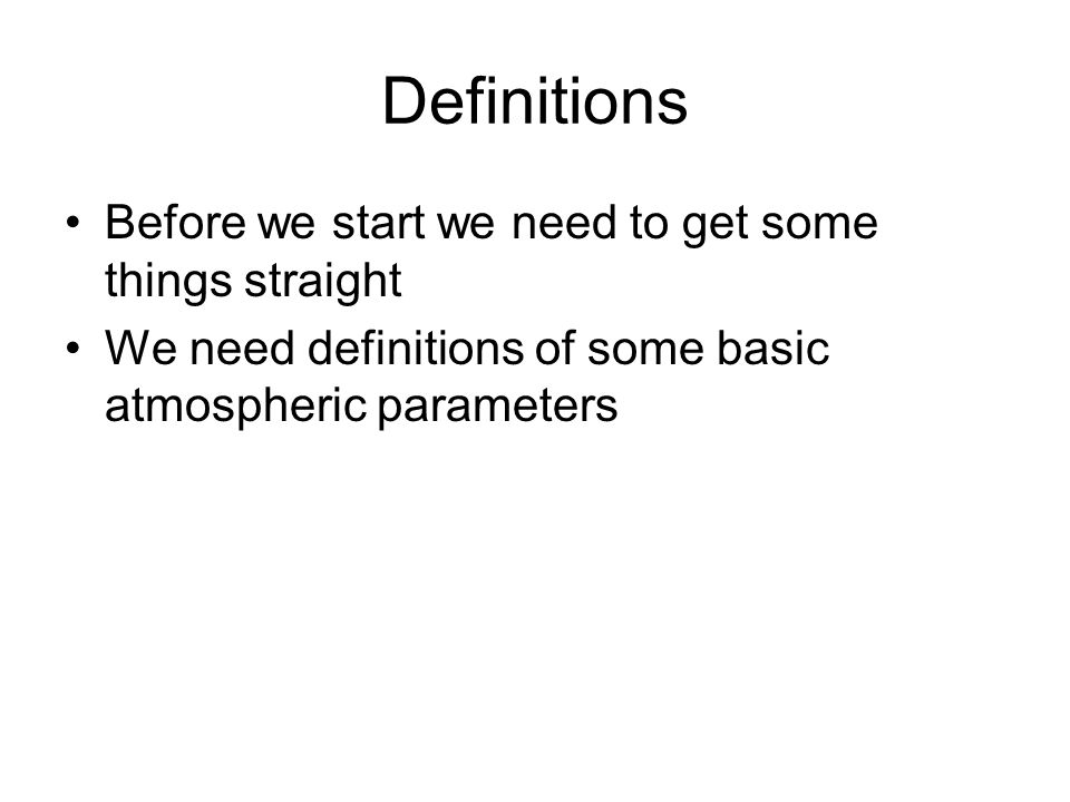 Definitions Before we start we need to get some things straight