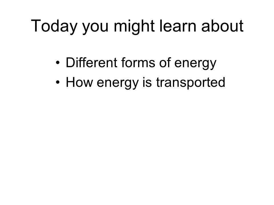Today you might learn about