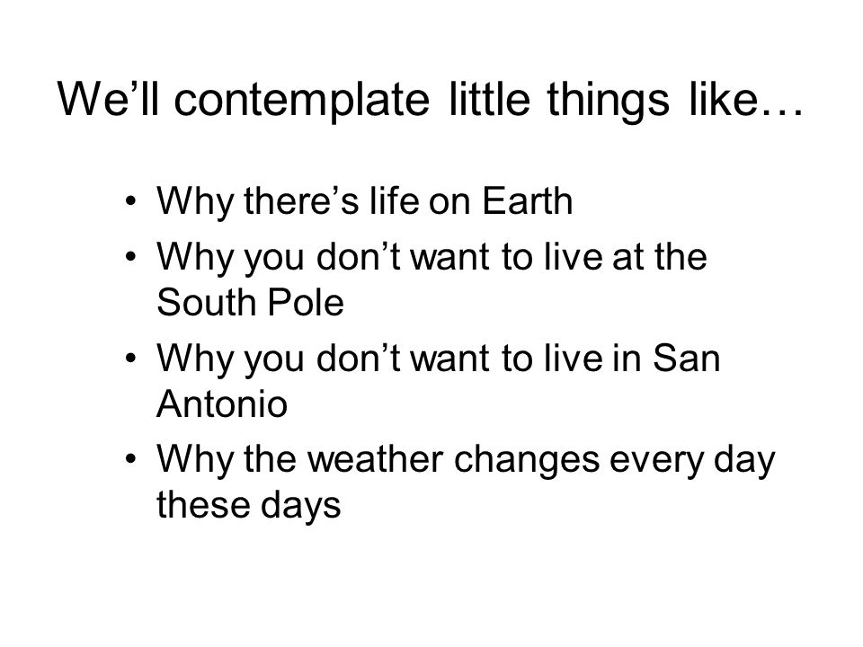 We'll contemplate little things like…