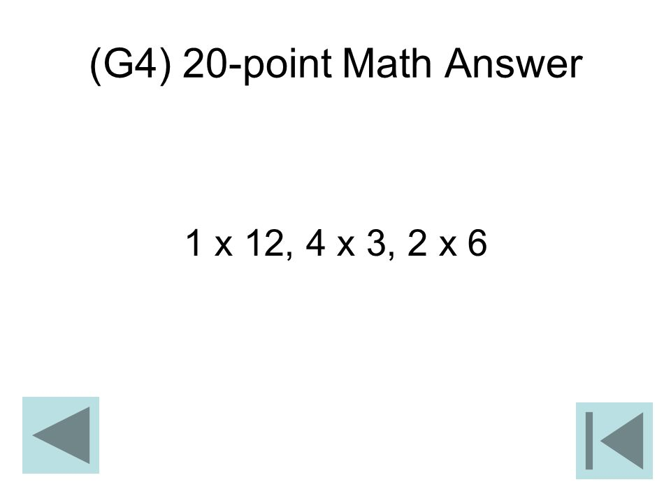 (G4) 20-point Math Answer 1 x 12, 4 x 3, 2 x 6