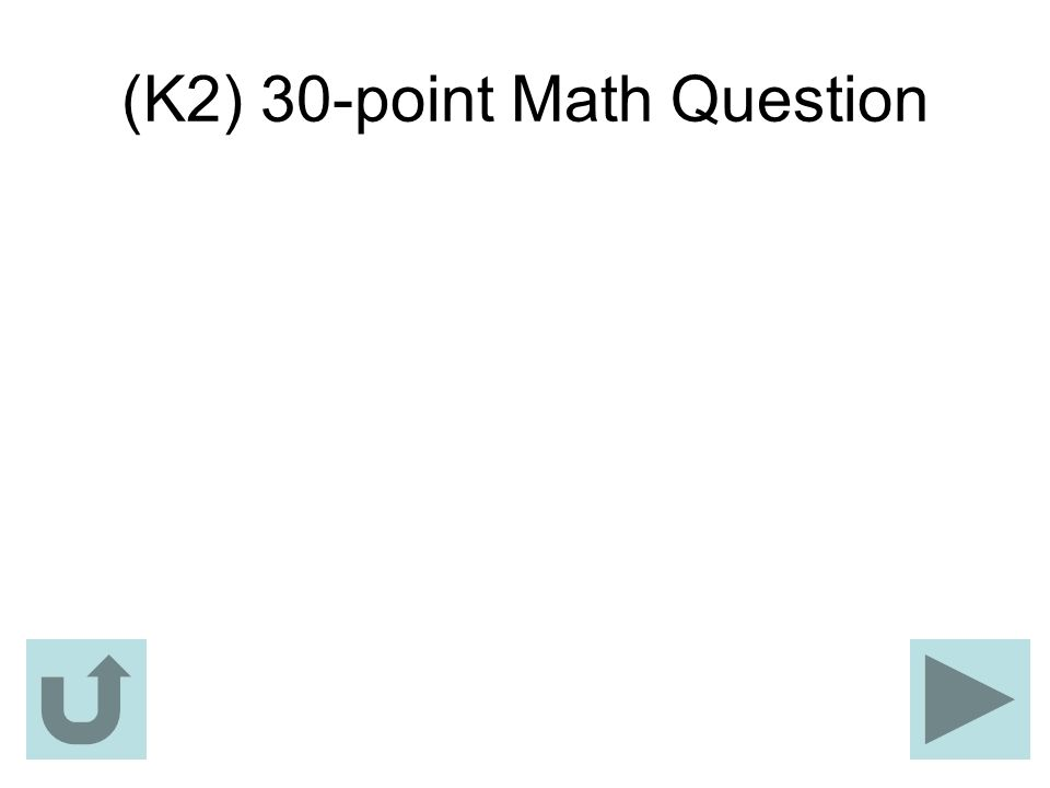 (K2) 30-point Math Question