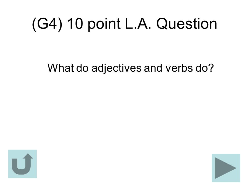 What do adjectives and verbs do