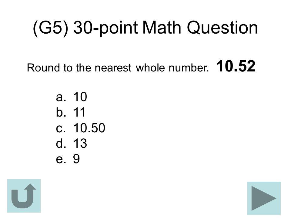(G5) 30-point Math Question