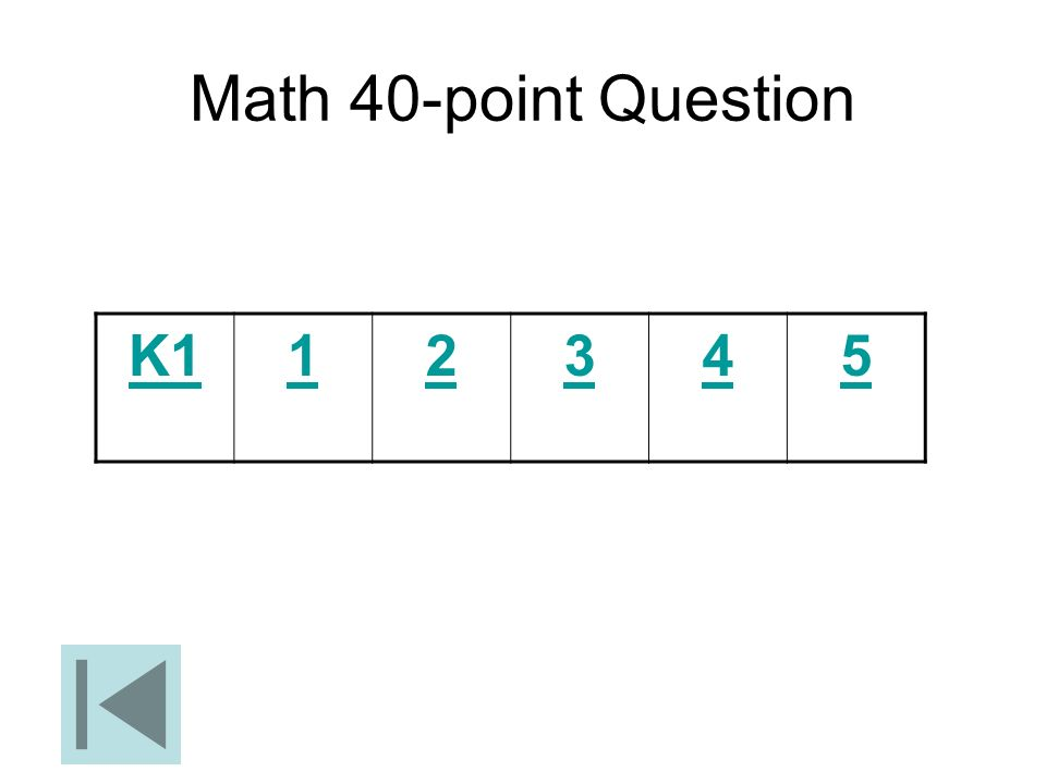 Math 40-point Question K