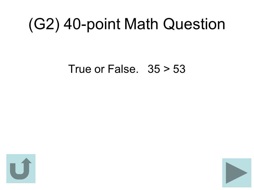 (G2) 40-point Math Question