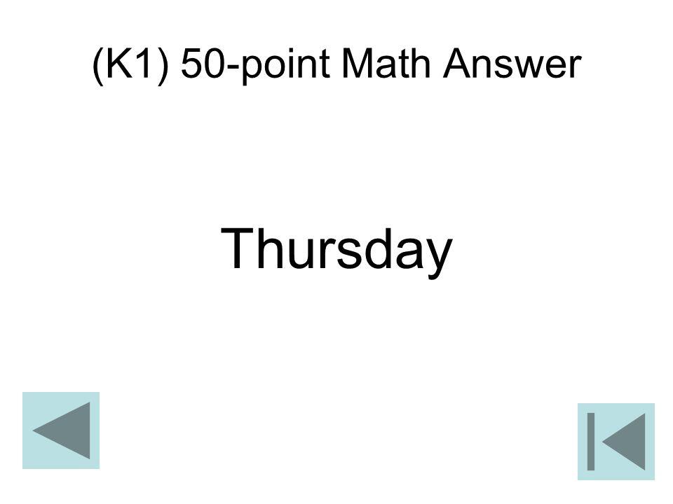 (K1) 50-point Math Answer Thursday
