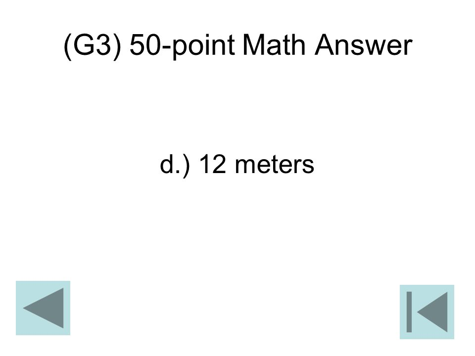 (G3) 50-point Math Answer d.) 12 meters