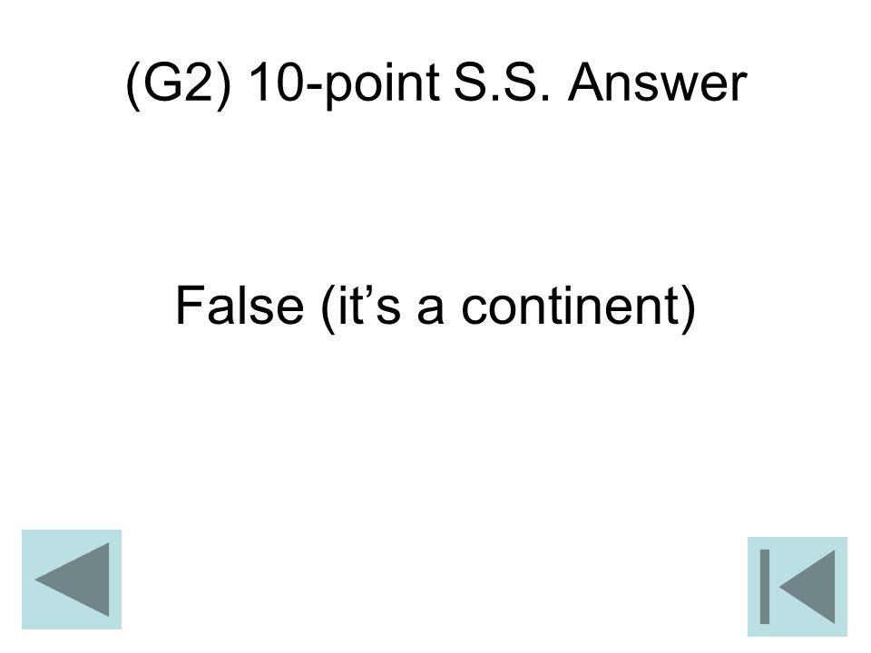 False (it's a continent)