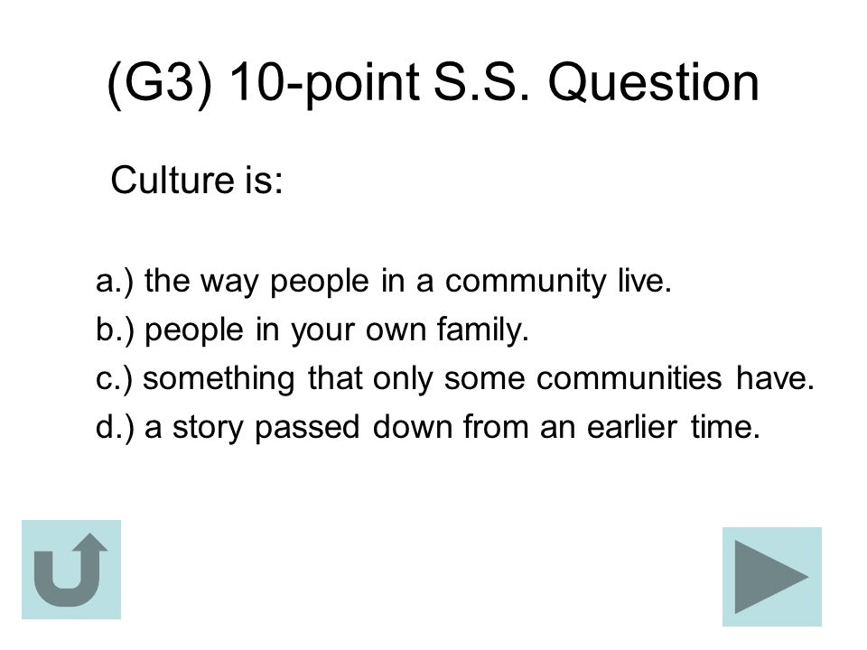 (G3) 10-point S.S. Question Culture is: