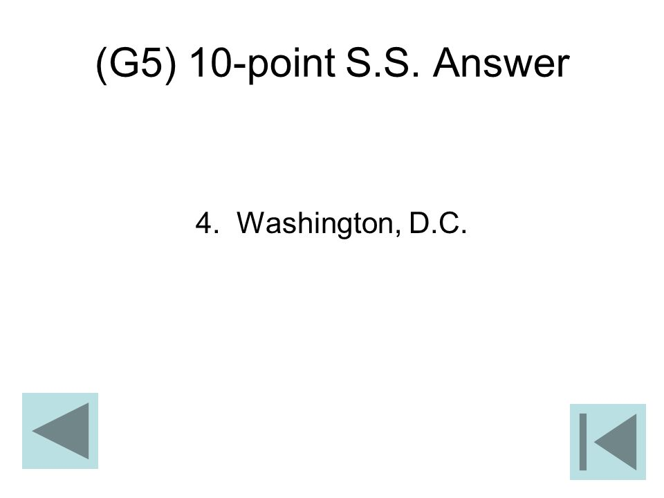 (G5) 10-point S.S. Answer 4. Washington, D.C.