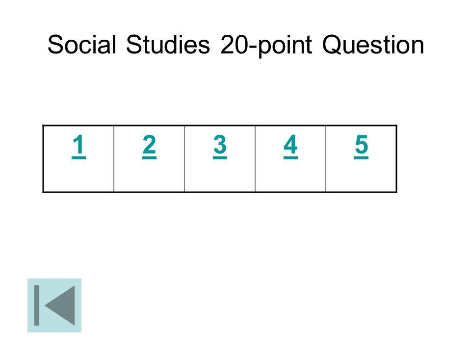 Social Studies 20-point Question