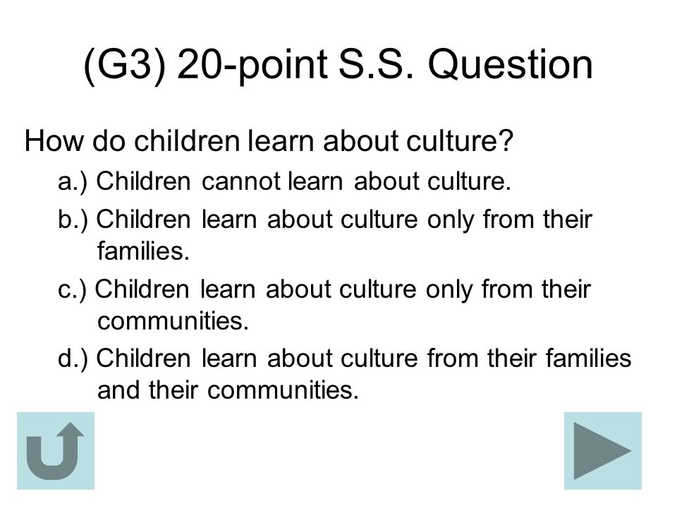 (G3) 20-point S.S. Question How do children learn about culture