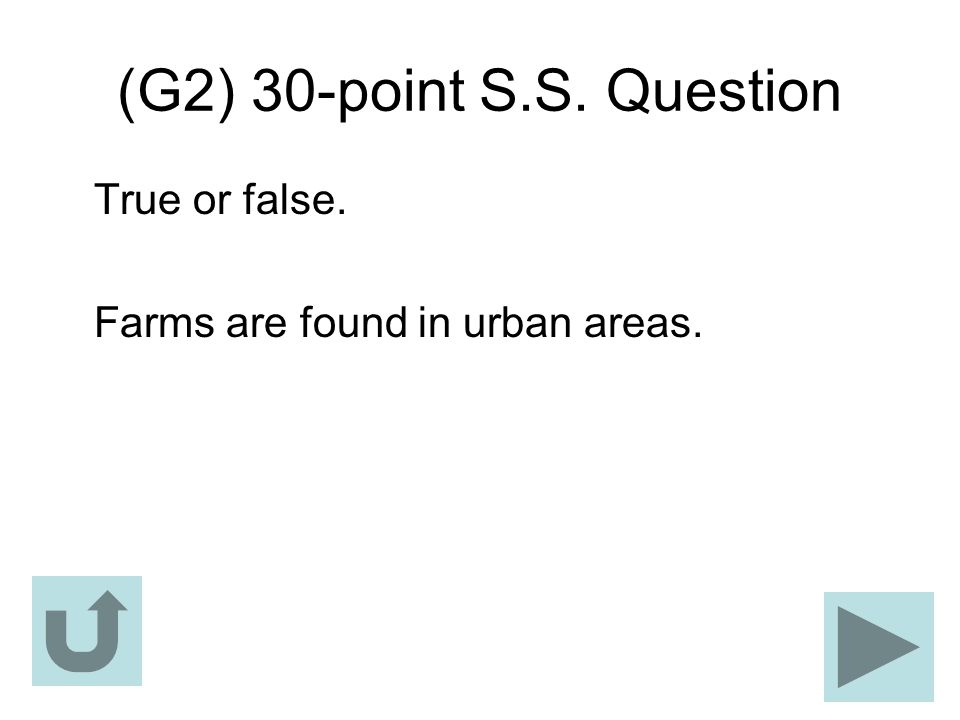 (G2) 30-point S.S. Question True or false.