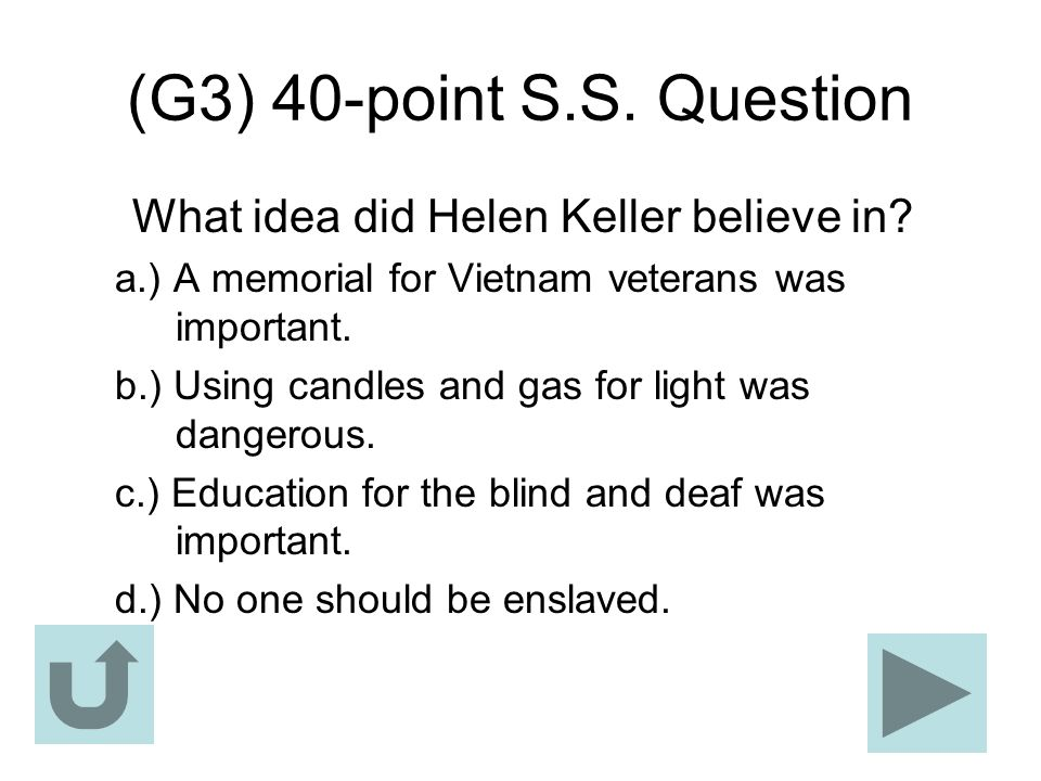 (G3) 40-point S.S. Question What idea did Helen Keller believe in