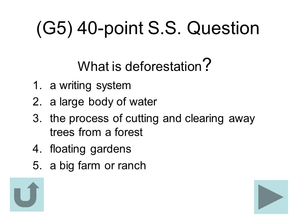 (G5) 40-point S.S. Question What is deforestation a writing system