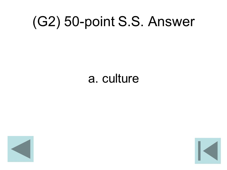 (G2) 50-point S.S. Answer a. culture