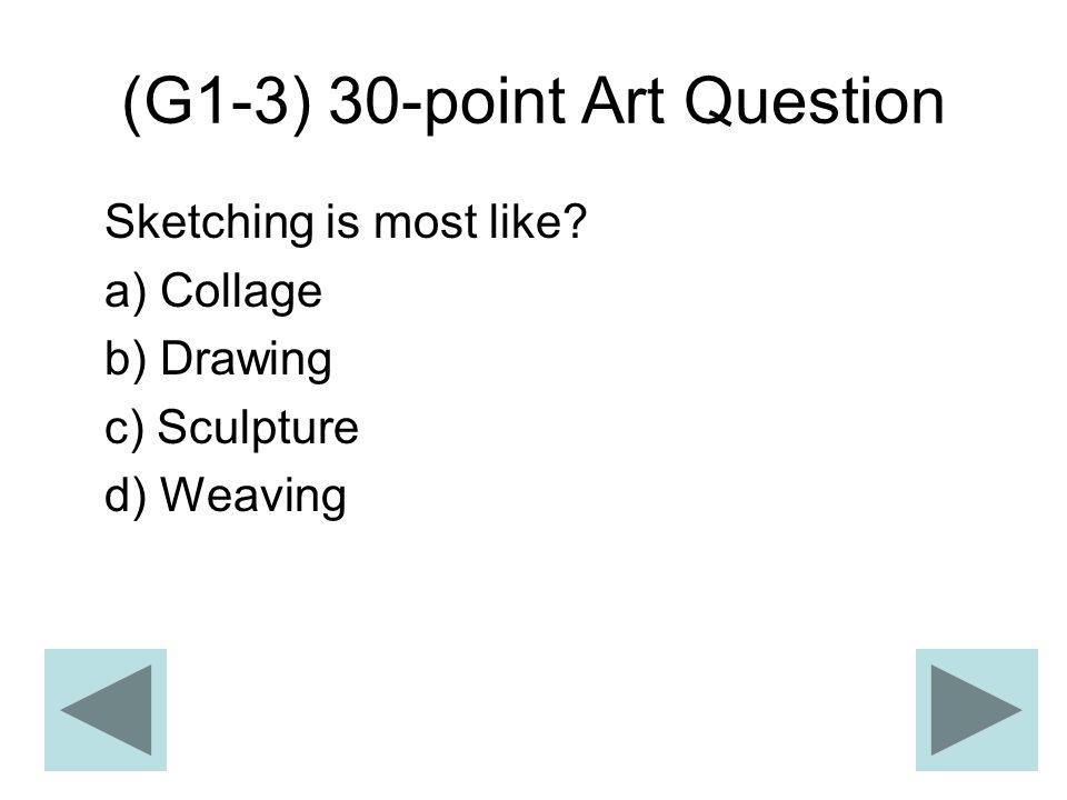 (G1-3) 30-point Art Question