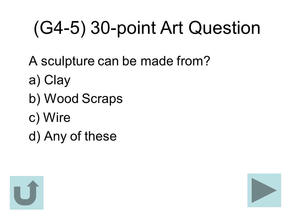 (G4-5) 30-point Art Question