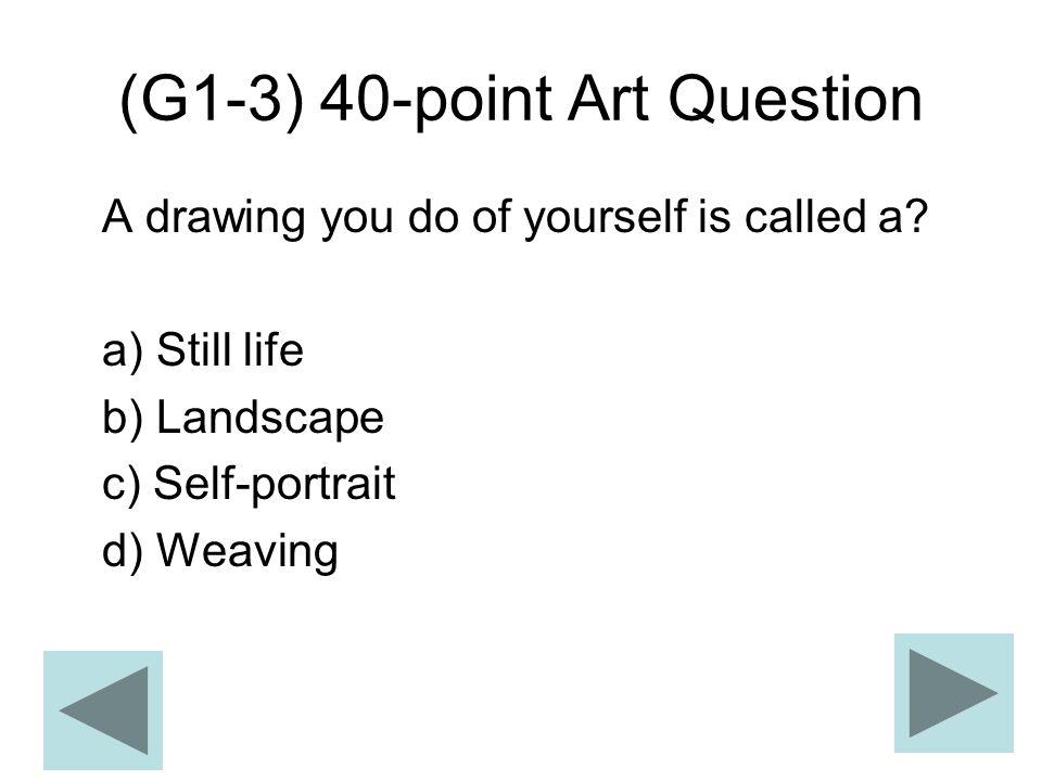 (G1-3) 40-point Art Question