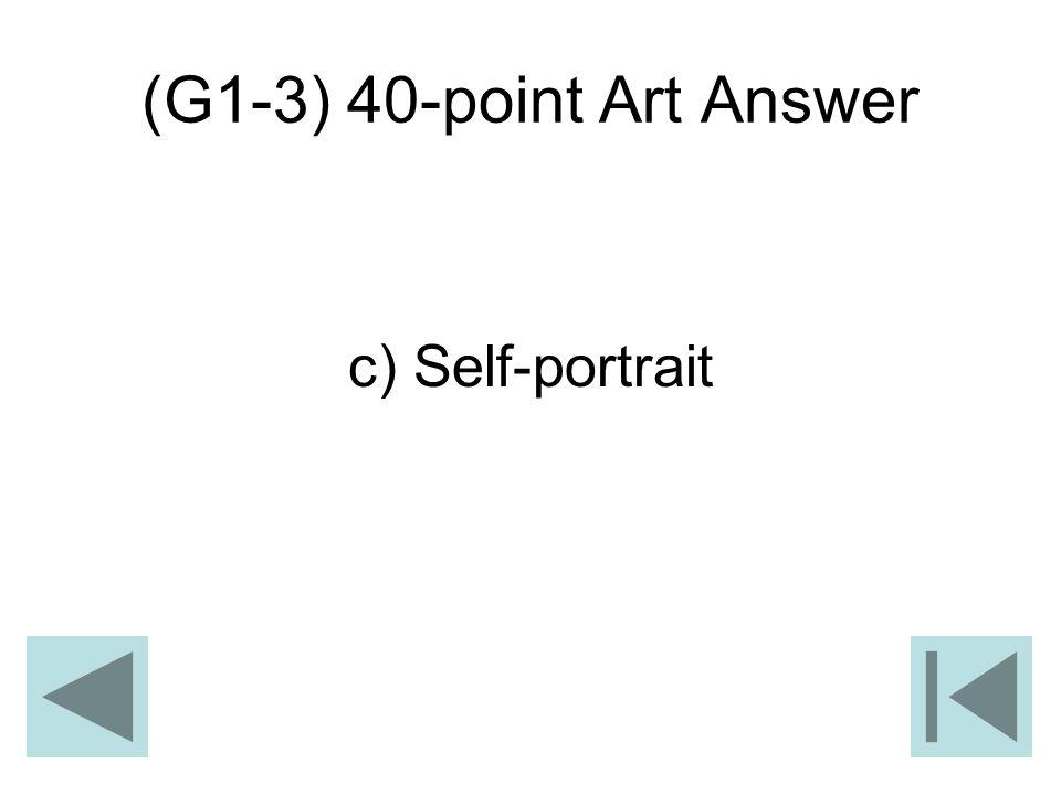 (G1-3) 40-point Art Answer c) Self-portrait