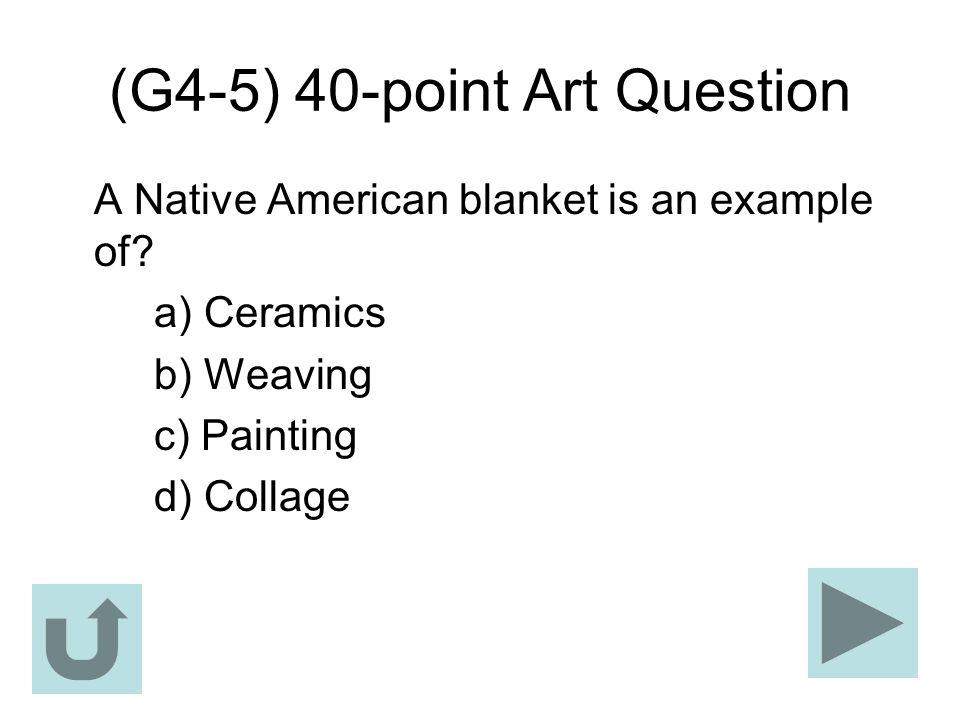 (G4-5) 40-point Art Question