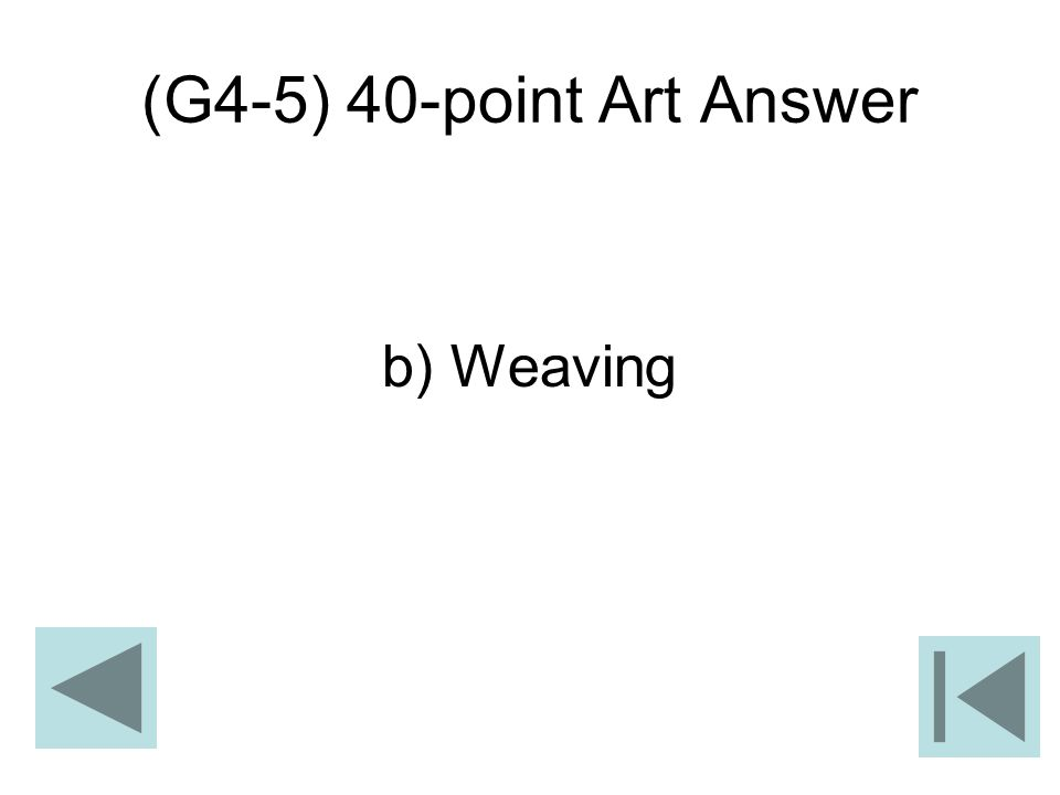 (G4-5) 40-point Art Answer b) Weaving