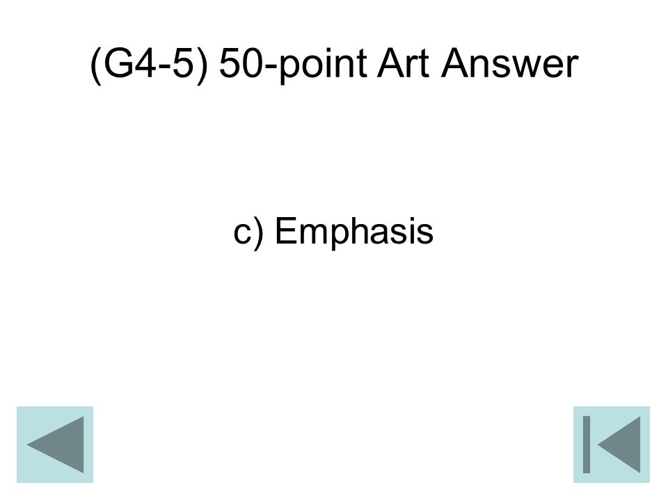 (G4-5) 50-point Art Answer c) Emphasis