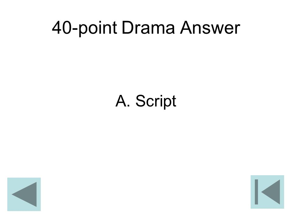40-point Drama Answer A. Script