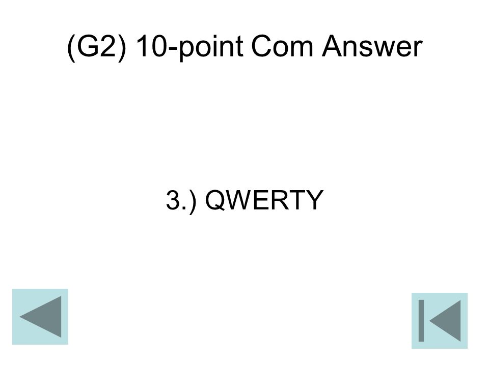 (G2) 10-point Com Answer 3.) QWERTY