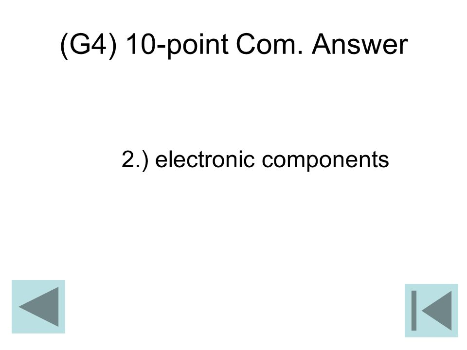 (G4) 10-point Com. Answer 2.) electronic components